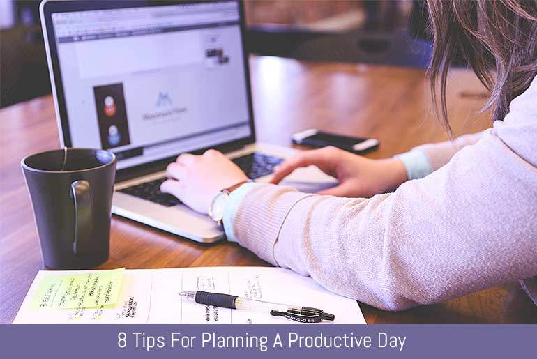 8 Tips For Planning A Productive Day