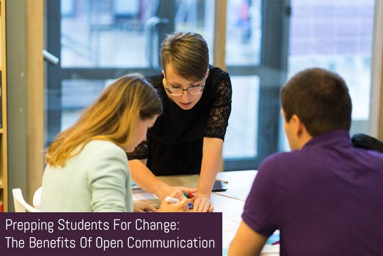 Prepping Students For Change: The Benefits Of Open Communication