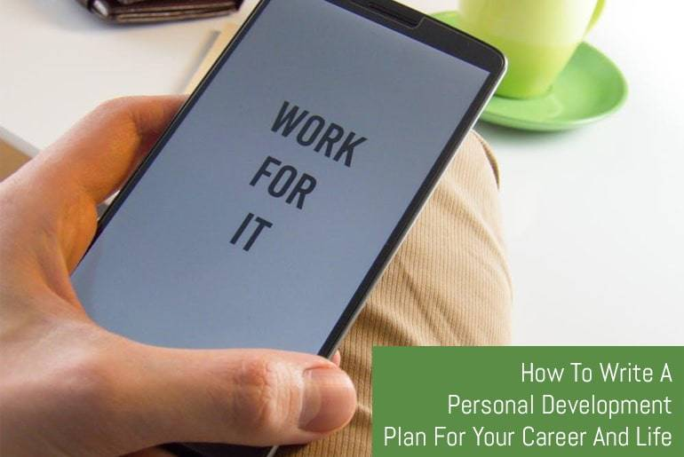 How To Write A Personal Development Plan For Your Career And Life