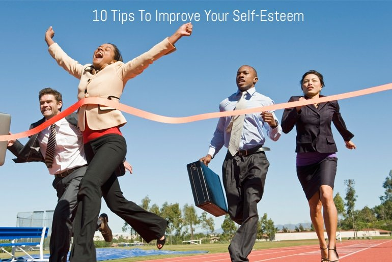 10 Tips To Improve Your Self-Esteem