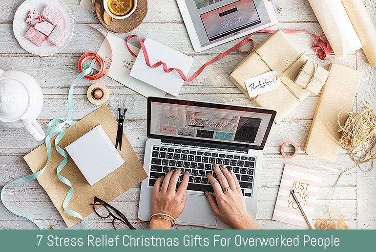7 Stress Relief Christmas Gifts For Overworked People