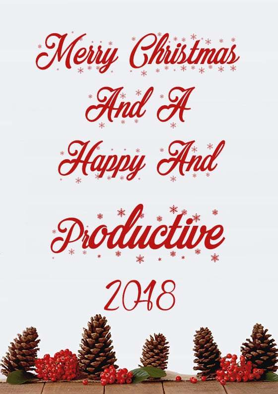 Merry Christmas And A Happy & Productive 2018