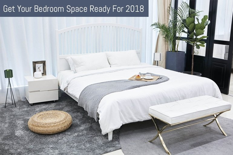 Get Your Bedroom Space Ready For 2018
