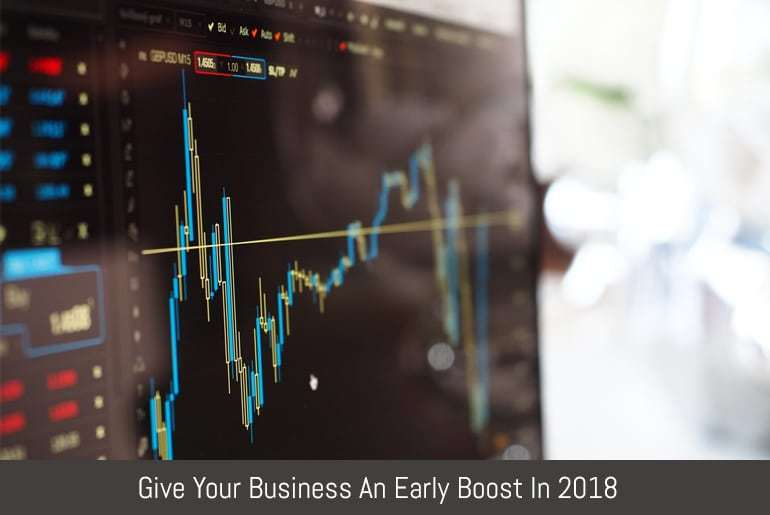 Give Your Business An Early Boost In 2018
