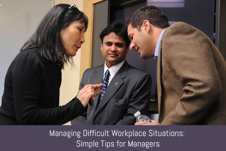 Managing Difficult Workplace Situations: Simple Tips for Managers