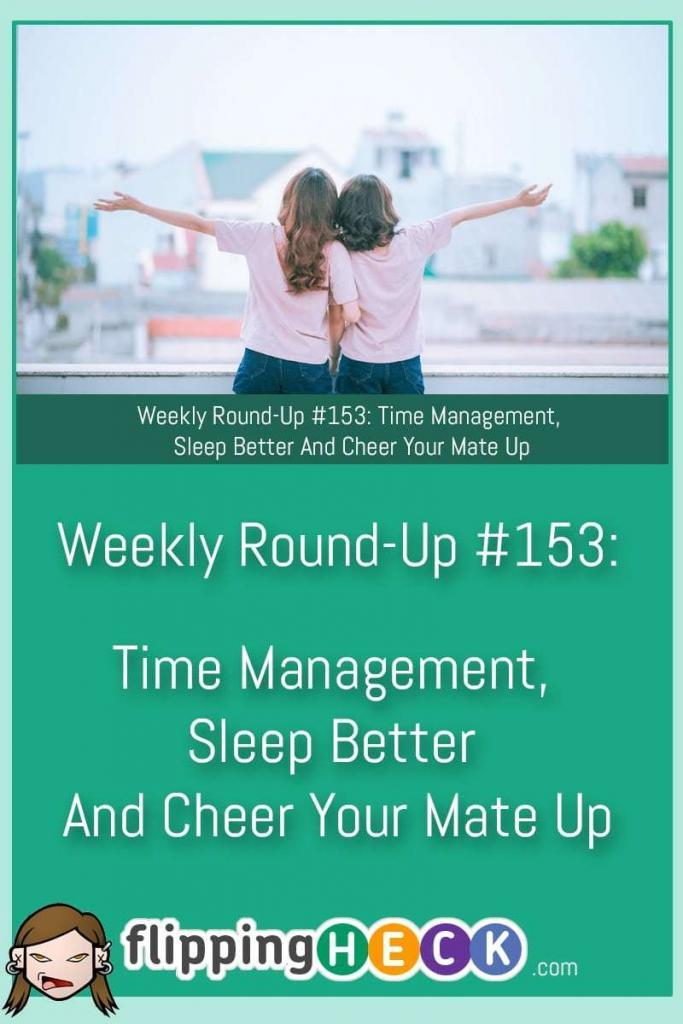 This week we discuss how you can manage your time better, how to cheer someone up and how to sleep naturally.