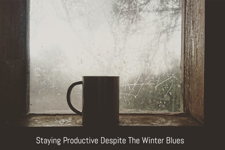 Staying Productive Despite The Winter Blues