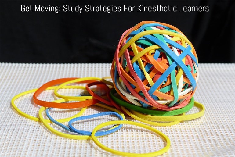 Get Moving: Study Strategies For Kinesthetic Learners