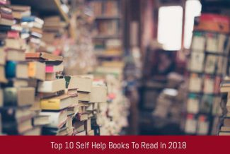 Top 10 Self Help Books To Read In 2018