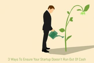 3 Ways To Ensure Your Startup Doesn't Run Out Of Cash
