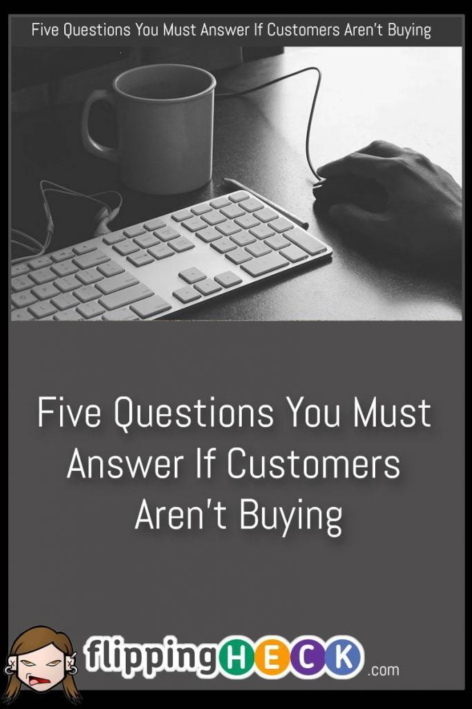 If you're struggling to get sales in your business there could be a few reasons that could be stopping your customers finalising their purchase with you. In this article we look at 5 questions you need to asking yourself if sales aren't as high as you would like.