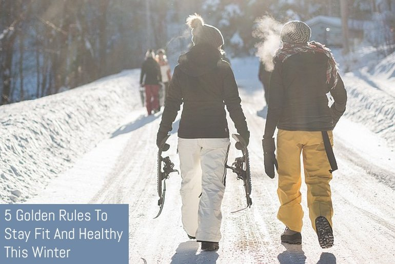 5 Golden Rules To Stay Fit And Healthy This Winter
