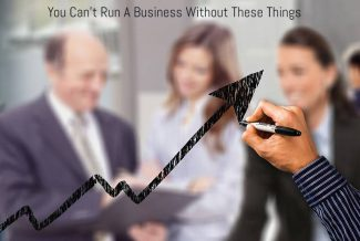 You Can't Run A Business Without These Things
