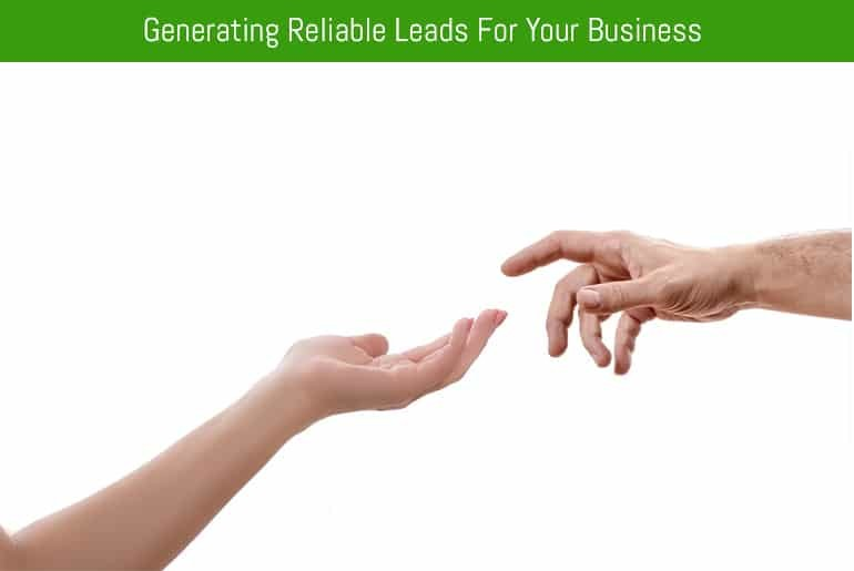 Generating Reliable Leads For Your Business