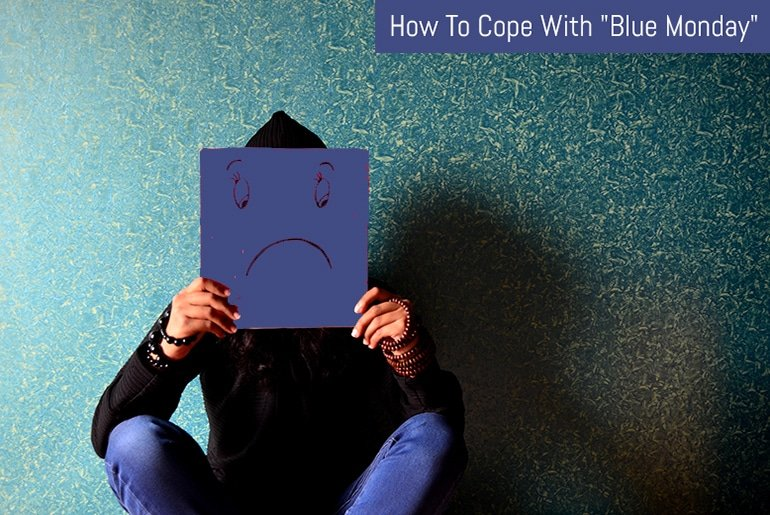 "How To Cope With ""Blue Monday"""