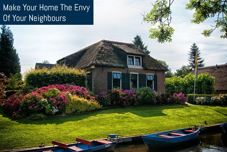 Make Your Home The Envy Of Your Neighbours