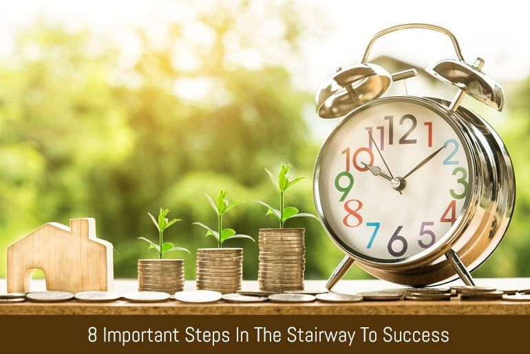 8 Important Steps In The Stairway To Success