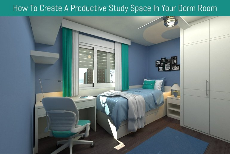 How To Create A Productive Study Space In Your Dorm Room Flipping